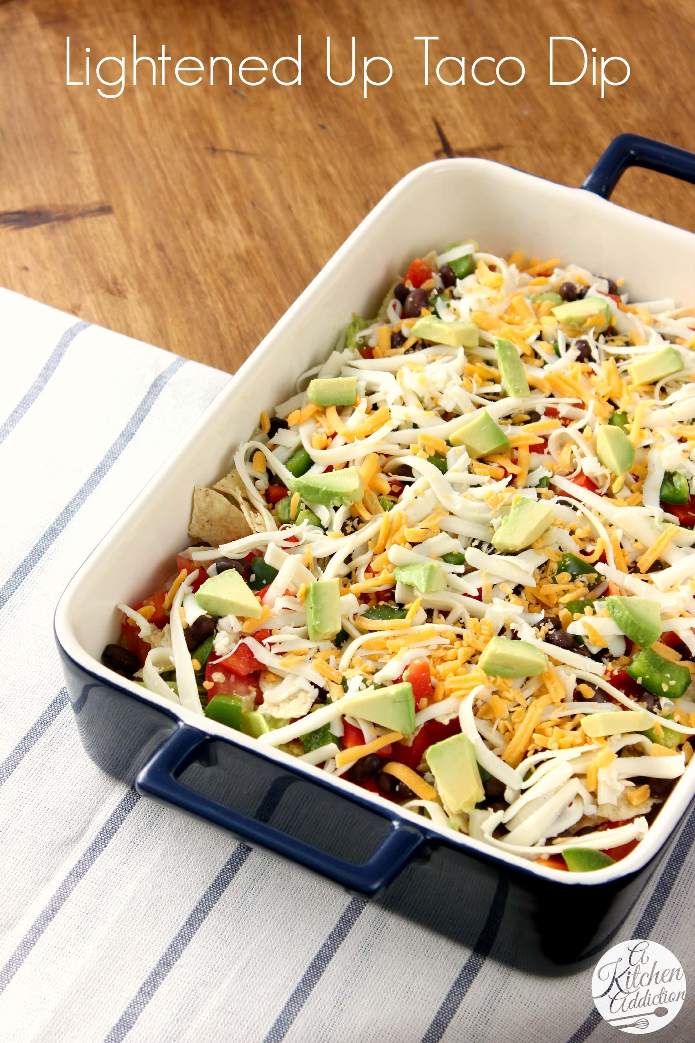 Lightened up taco dip a kitchen addiction for A kitchen addiction