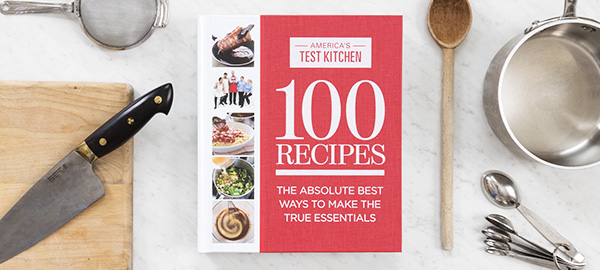 Americas Test Kitchen 100 Recipes Cookbook